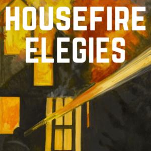 Housefire Elegies Cover Draft